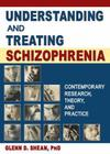 Understanding and Treating Schizophrenia: Contemporary Research, Theory, and Practice (Haworth Marriage and the Family) Cover Image