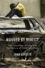 Mugged by Reality: The Liberation of Iraq and the Failure of Good Intentions Cover Image