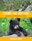 Caring for Critters: One Year at a Wildlife Rescue Centre Cover Image