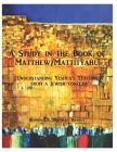 A Study in the Book of Matthew - The Teachings of Yeshua: Understanding the Life and Teachings of Yeshua From a Jewish Context Cover Image