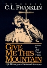 Give Me This Mountain: LIFE HISTORY AND SELECTED SERMONS Cover Image