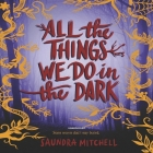All the Things We Do in the Dark Lib/E Cover Image