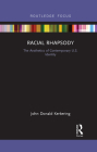 Racial Rhapsody: The Aesthetics of Contemporary U.S. Identity Cover Image