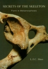 Secrets of the Skeleton: Form in Metamorphosis Cover Image