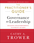 The Practitioner's Guide to Governance as Leadership: Building High-Performing Nonprofit Boards Cover Image