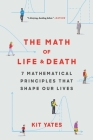 The Math of Life and Death: 7 Mathematical Principles That Shape Our Lives Cover Image