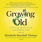 Growing Old: Notes on Aging with Something Like Grace Cover Image