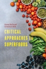 Critical Approaches to Superfoods Cover Image