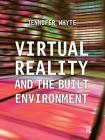 Virtual Reality and the Built Environment Cover Image