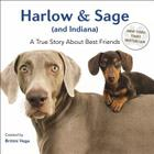 Harlow & Sage (and Indiana): A True Story about Best Friends Cover Image