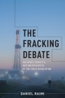 The Fracking Debate: The Risks, Benefits, and Uncertainties of the Shale Revolution (Center on Global Energy Policy) Cover Image