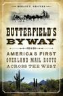 Butterfield's Byway: America's First Overland Mail Route Across the West (Transportation) Cover Image