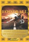 Football: Come Diventare Un Vero Campione del Calcio (Sport #1) Cover Image