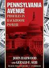Pennsylvania Avenue: Profiles in Backroom Power Cover Image
