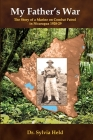 My Father's War: The Story of a Marine on Combat Patrol in Nicaragua 1928-29 Cover Image