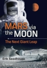 Mars Via the Moon: The Next Giant Leap Cover Image