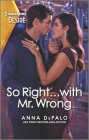 So Right...with Mr. Wrong: An Enemies to Lovers Romance (Serenghetti Brothers) Cover Image