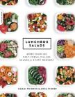 Lunchbox Salads: More than 100 Fast, Fresh, Filling Salads for Every Weekday Cover Image