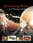 Woodturning Today: A Dramatic Evolution: Celebrating the American Association of Woodturners 25th Anniversary, 1986-2011 Cover Image