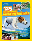 125 True Stories of Amazing Animals Cover Image