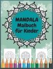 Mandala Malbuch für Kinder: Einfache Mandalas für Kinder - 50 einzigartige Designs zur Beruhigung von Kindern, stressfreie Entspannung therapeutis Cover Image