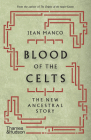 Blood of the Celts: The New Ancestral Story Cover Image