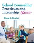 School Counseling Practicum and Internship: 30 Essential Lessons Cover Image