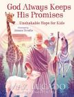 God Always Keeps His Promises: Unshakable Hope for Kids Cover Image