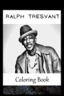 Ralph Tresvant: A Coloring Book For Creative People, Both Kids And Adults, Based on the Art of the Great Ralph Tresvant Cover Image