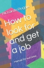 How to look for and get a job: Manual for success Cover Image