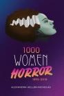 1000 Women In Horror, 1895-2018 (hardback) Cover Image