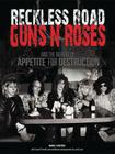 Reckless Road: Guns N' Roses and the Making of Appetite for Destruction: Author Autographed Edition! Cover Image