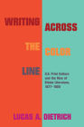 Writing Across the Color Line: U.S. Print Culture and the Rise of Ethnic Literature, 1877-1920 (Studies in Print Culture and the History of the Book) Cover Image