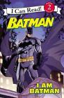 Batman Classic: I Am Batman (I Can Read Level 2) Cover Image