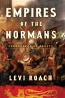 Empire of the Normans: Conquerors of Europe Cover Image