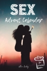Sex Advent Calendar: Christmas Sex Coupons Book For Couples - 24 Days Of Sex Play For Him and Her To Get Kinky And Naughty Xmas Erotic Gift Cover Image