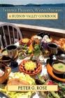Summer Pleasures, Winter Pleasures: A Hudson Valley Cookbook Cover Image