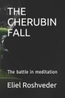 The Cherubin Fall: The battle in meditation Cover Image
