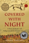 Covered with Night: A Story of Murder and Indigenous Justice in Early America Cover Image