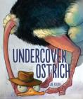 Undercover Ostrich Cover Image