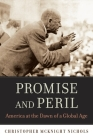 Promise and Peril: America at the Dawn of a Global Age Cover Image