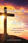 CrossWords for Grief: God's Truths for Encouragement and Hope Cover Image