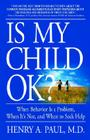 Is My Child OK?: When Behavior is a Problem, When It's Not, and When to Seek Help Cover Image