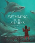 Swimming with Sharks: The Daring Discoveries of Eugenie Clark Cover Image