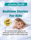 Bedtime Stories For Kids: 30+ Amazing Stories Collection for Meditation Stories To Help Children Fall Asleep Fast And Go To Sleep Feeling Calm. Cover Image