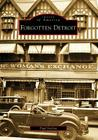 Forgotten Detroit (Images of America (Arcadia Publishing)) Cover Image