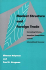 Market Structure and Foreign Trade: Increasing Returns, Imperfect Competition, and the International Economy Cover Image