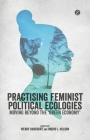 Practicing Feminist Political Ecologies: Moving Beyond the 'Green Economy' Cover Image