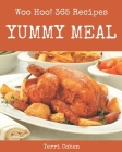 Woo Hoo! 365 Yummy Meal Recipes: A Must-have Yummy Meal Cookbook for Everyone Cover Image