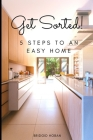 Get Sorted!: 5 Steps to an Easy Home Cover Image